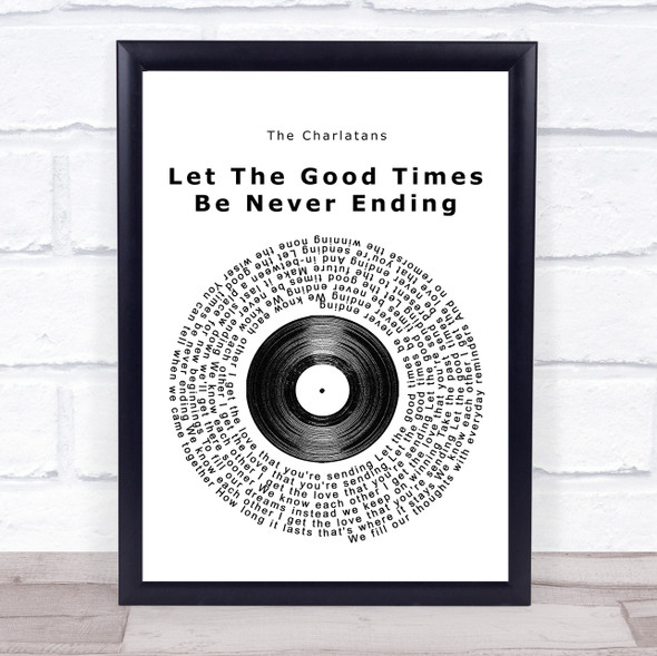 The Charlatans Let The Good Times Be Never Ending Vinyl Record Song Lyric Print