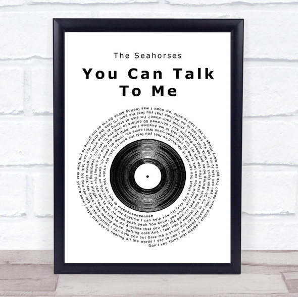 The Seahorses You Can Talk To Me Vinyl Record Song Lyric Print