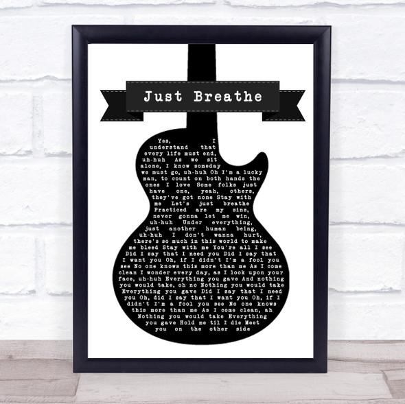 Pearl Jam Just Breathe Black & White Guitar Song Lyric Print