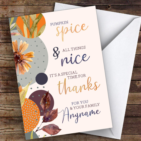 Beautiful Pumpkin Spice All Things Nice Personalised Happy Thanksgiving Card