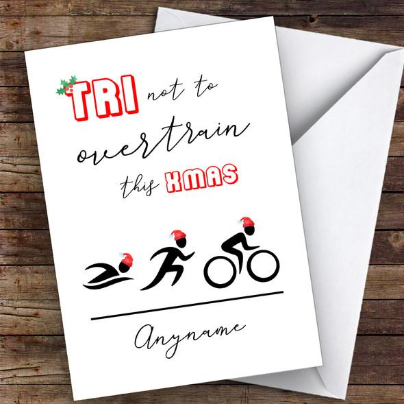 Triathlon Tri Not To Over Train Xmas Hobbies Personalised Christmas Card
