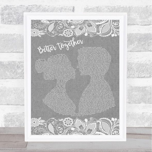 Jack Johnson Better Together Burlap & Lace Grey Song Lyric Quote Print
