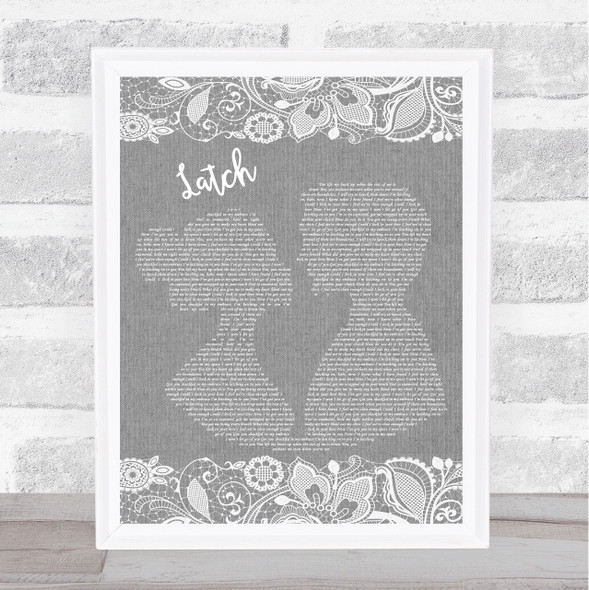 Sam Smith Latch Burlap & Lace Grey Song Lyric Quote Print