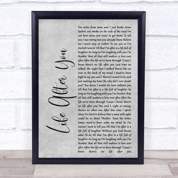 Life After You Rustic Script Grey Song Lyric Quote Print