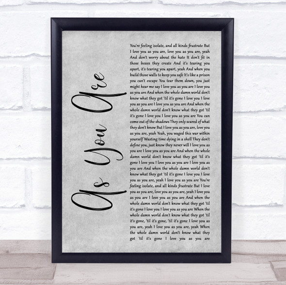 As You Are Grey Rustic Script Song Lyric Quote Music Print