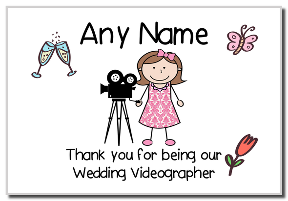 Thank You For Being Our Wedding Videographer Female  Personalised Magnet