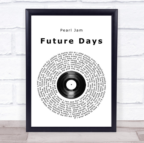 Pearl Jam Future Days Vinyl Record Song Lyric Quote Music Print
