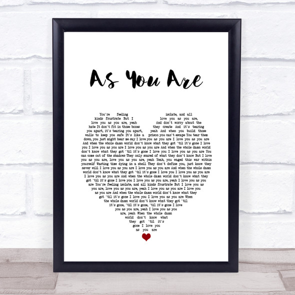 As You Are White Heart Song Lyric Quote Music Print