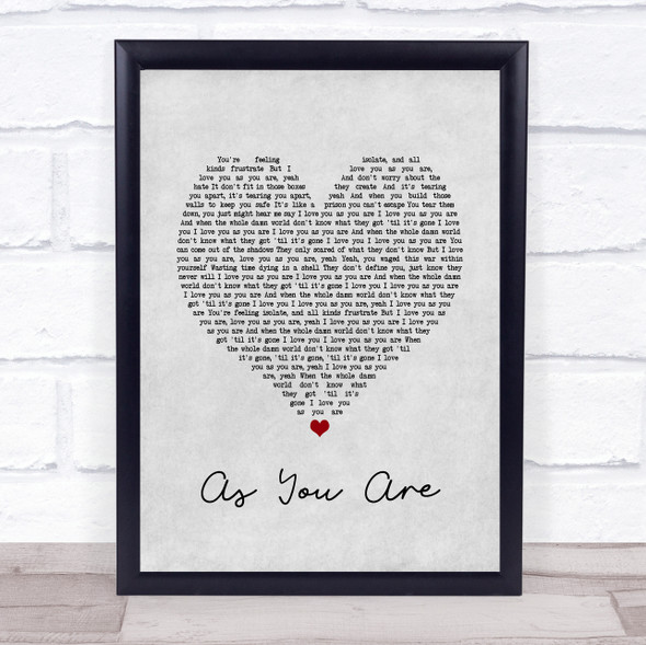 As You Are Grey Heart Song Lyric Quote Music Print