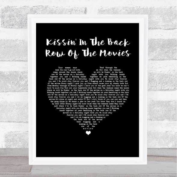 The Drifters Kissin' In The Back Row Of The Movies Black Heart Song Lyric Wall Art Print