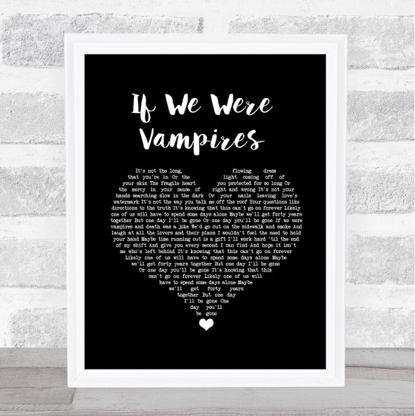 Jason Isbell and the 400 Unit If We Were Vampires Black Heart Song Lyric Wall Art Print
