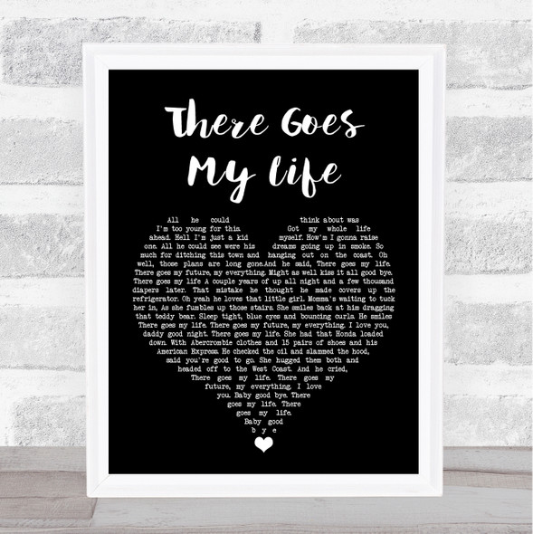 Kenny Chesney There Goes My Life Black Heart Song Lyric Wall Art Print