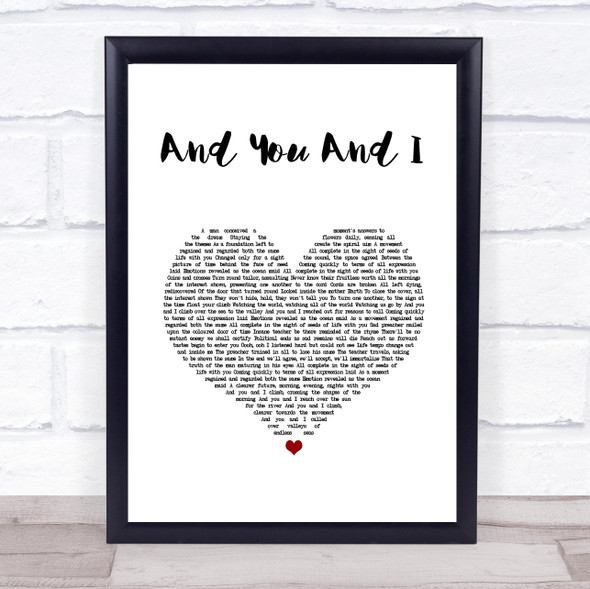 Yes And You And I White Heart Song Lyric Wall Art Print