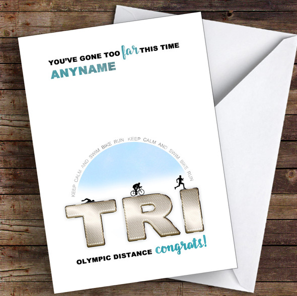 Funny Triathlon Too Far This Time Congrats Personalised Greetings Card