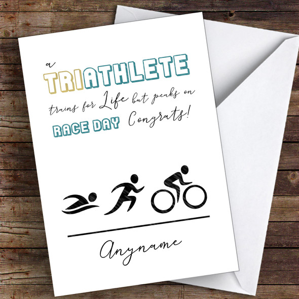 Triathlete For Life Race Day Congrats Personalised Greetings Card
