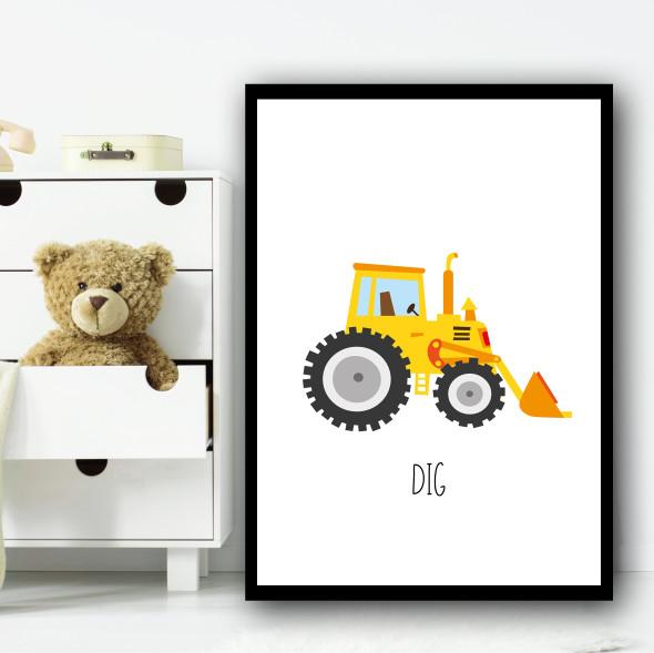 Construction Digger Dig Children's Nursery Bedroom Wall Art Print