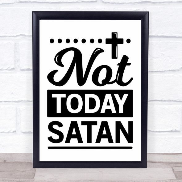 Not Today Satan Funny Christian Quote Typography Wall Art Print