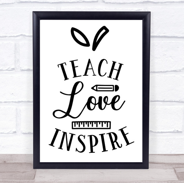 Pencil Teach Love Inspire Quote Typography Wall Art Print