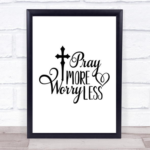 Pray More Worry Less Quote Typography Wall Art Print