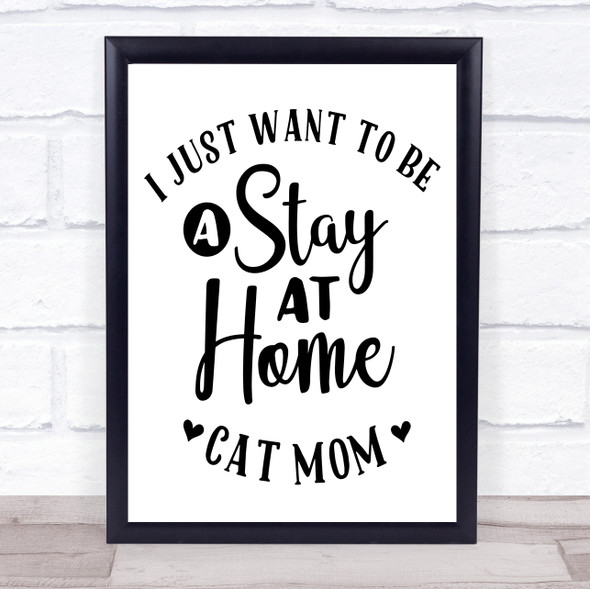 Stay At Home Cat Mom Quote Typography Wall Art Print