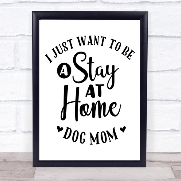 Stay At Home Dog Mom Quote Typography Wall Art Print