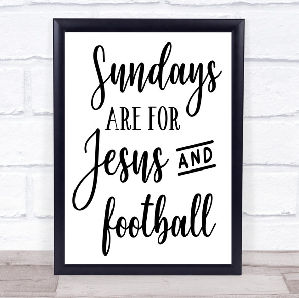 Sundays Are For Jesus And Football Quote Typography Wall Art Print