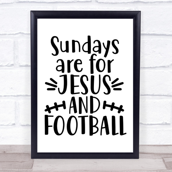 Sundays Jesus And Football Quote Typography Wall Art Print