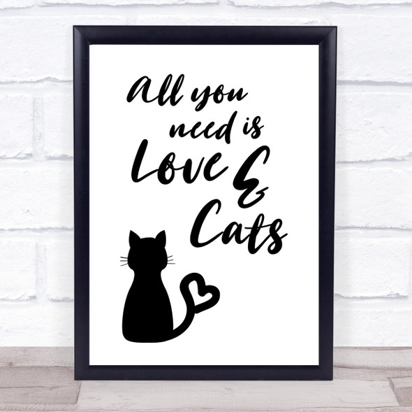 All You Need Is Love & Cats Quote Typography Wall Art Print