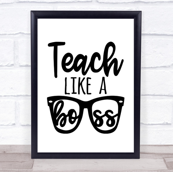 Teach Like A Boss Teacher Quote Typography Wall Art Print
