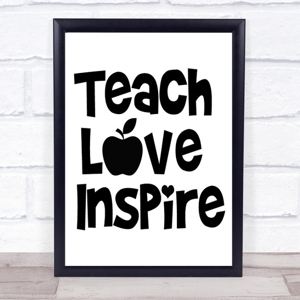 Teach Love Inspire Teacher Quote Typography Wall Art Print