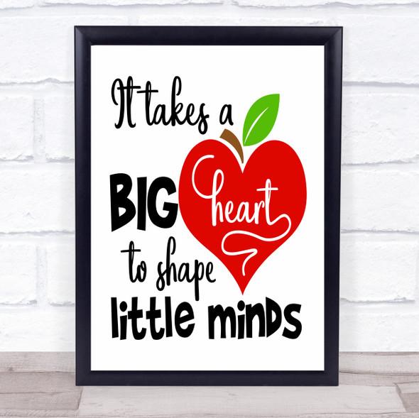 Teacher Big Heart Shape Little Minds Quote Typography Wall Art Print