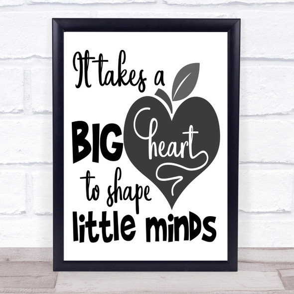 Teacher It Takes A Big Heart To Shape Quote Typography Wall Art Print
