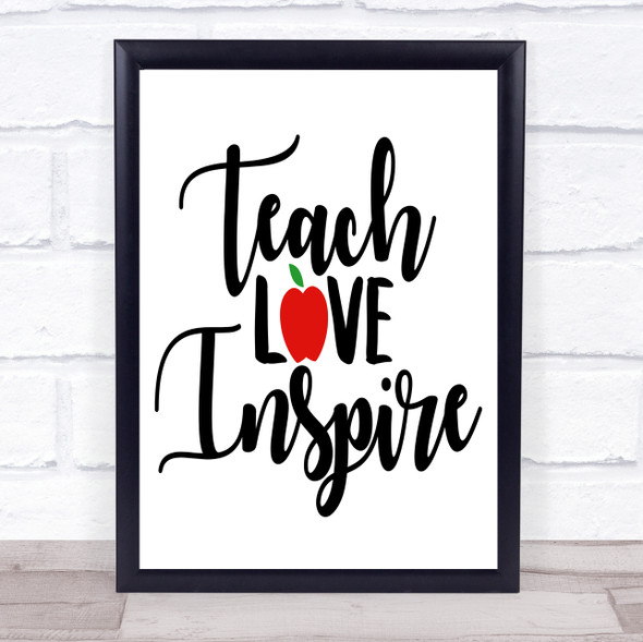 Teacher Teach Love Inspire Quote Typography Wall Art Print