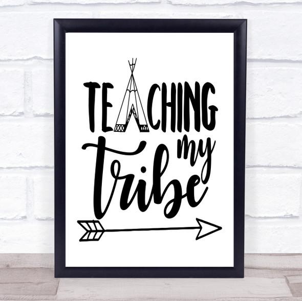 Teaching My Tribe Wigwam Quote Typography Wall Art Print