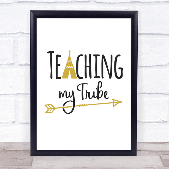 Teaching My Tribe Quote Typography Wall Art Print
