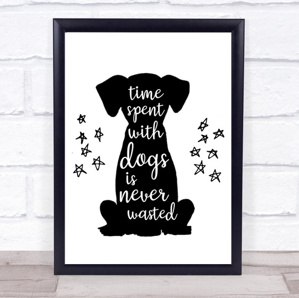 Time Spent With Dogs Is Never Wasted Quote Typography Wall Art Print