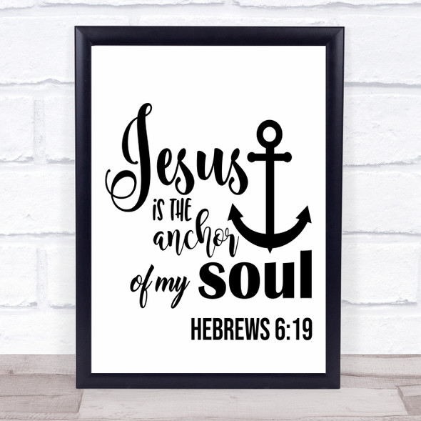 Christian Jesus Is The Anchor Of My Soul Quote Typography Wall Art Print