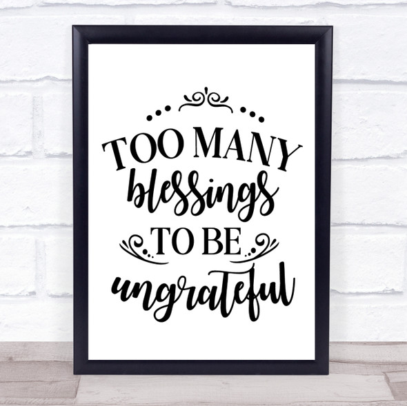 Too Many Blessings Quote Typography Wall Art Print