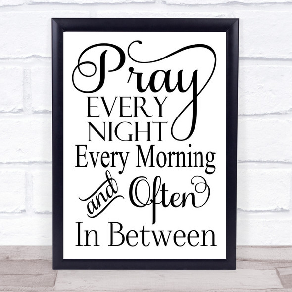 Christian Pray Every Night Quote Typography Wall Art Print