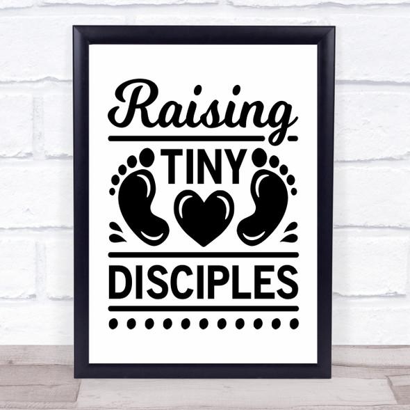 Christian Raising Tiny Disciples Quote Typography Wall Art Print