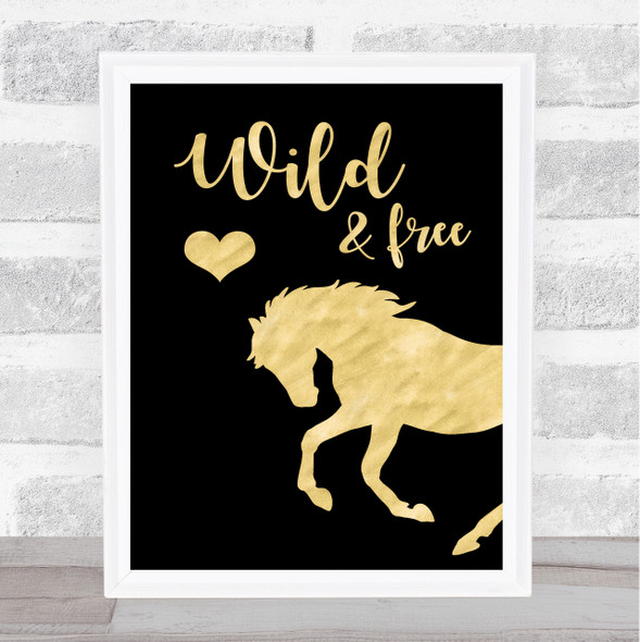 Wild & Free Gold Black Horse Quote Typography Wall Art Print