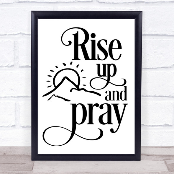 Christian Rise Up & Pray Quote Typography Wall Art Print