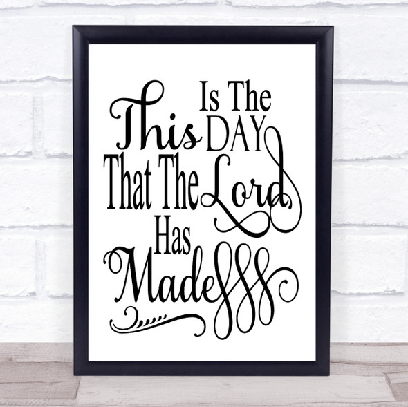 Christian This Is The Day That The Lord Has Made Quote Typography Wall Art Print
