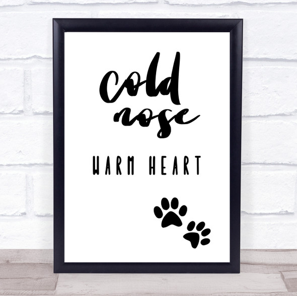 Cold Nose Warm Heart Quote Typography Wall Art Print