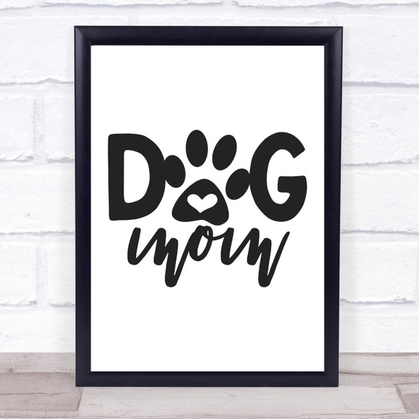 Dog Mom Quote Typography Wall Art Print
