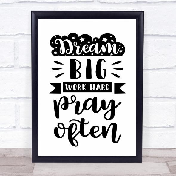 Dream Big Work Hard Pray Often Christian Quote Typography Wall Art Print
