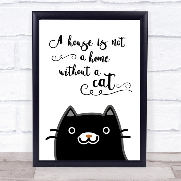 A House Is Not A Home Without A Cat Quote Typography Wall Art Print