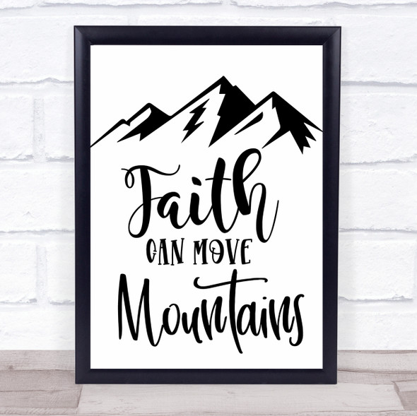 Faith Can Move Mountains Quote Typography Wall Art Print