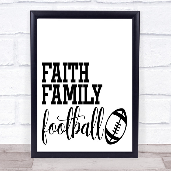 Faith Family American Football Quote Typography Wall Art Print