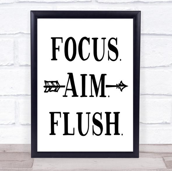 Focus Aim Flush Funny Bathroom Toilet Sign Quote Typography Wall Art Print